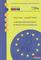 Szűcs István, Grasselli Norbert - A projektmenedzsment elmélete és gyakorlata