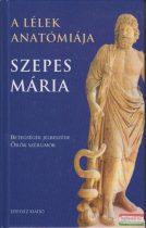Szepes Mária - A lélek anatómiája