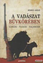 Kovács László - A vadászat bűvkörében