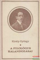 Király György - A filológus kalandozásai