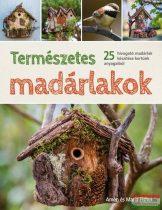 Amen és Maria Fisher - Természetes madárlakok - 25 hívogató madárlak készítése kertünk anyagaiból