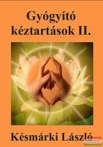 Késmárki László - Gyógyító kéztartások II.