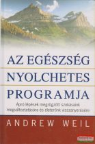 Andrew Weil - Az egészség nyolchetes programja