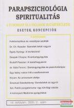 Dr. Liptay András szerk. - Parapszichológia - Spiritualitás VIII. évfolyam 2005/2. szám