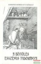 Edmond Bordeaux Székely - A böjtölés esszénus tudománya