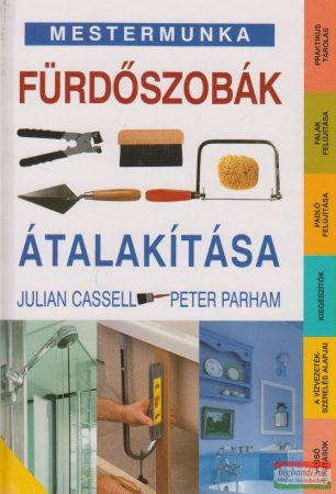 Julian Cassel, Peter Parham - Fürdőszobák átalakítása