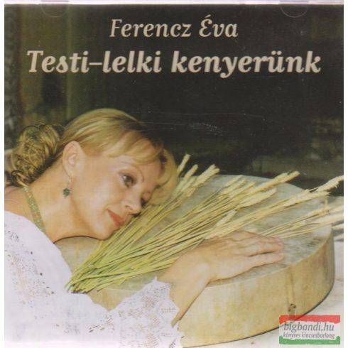 Ferencz Éva - Testi-lelki kenyerünk CD