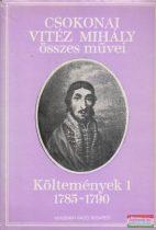 Csokonai Vitéz Mihály összes művei - Költemények 1. 1785-1790