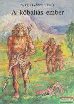 Szentiványi Jenő - A kőbaltás ember