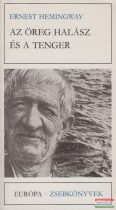 Ernest Hemingway - Az öreg halász és a tenger
