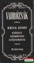 Faragó József szerk. - Vadrózsák - Kriza János székely népköltési gyűjteménye