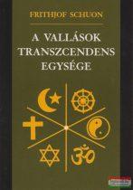 Frithjof Schuon - A vallások transzcendens egysége
