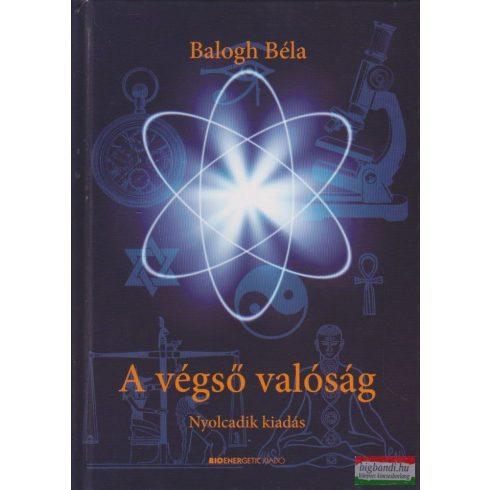 Balogh Béla - A végső valóság