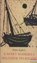 Anna Seghers - A Sankt Barbara-i halászok felkelése