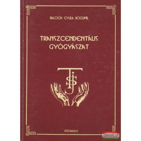 Balogh Gyula Bogumil - Transzcendentális gyógyászat