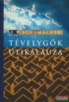 Ernst F. Schumacher - Tévelygők útikalauza