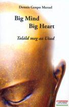 Dennis Genpo Merzel - Big Mind, Big Heart - Találd meg az Utad
