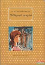 Anneliese Felsenstein - Hétköznapi varázslat
