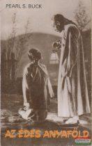 Pearl S. Buck - Az édes anyaföld