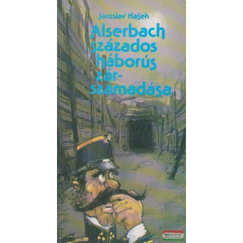 Jaroslav Hasek - Alserbach százados háborús zárszámadása