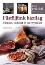 Maria Sartor - Füstöljünk házilag húsokat, vadakat és szárnyasokat