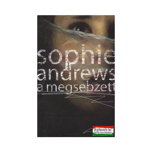 Sophie Andrews - A megsebzett