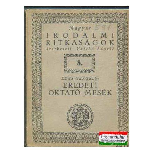 Eredeti oktató mesék (magyar irodalmi ritkaságok)