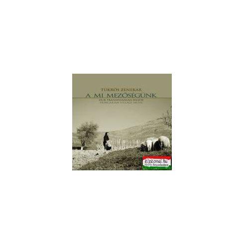 Tükrös - A mi Mezőségünk CD