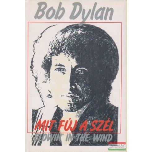 Bob Dylan - Mit fúj a szél / Blowin' in the Wind
