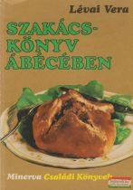 Lévai Vera - Szakácskönyv ábécében