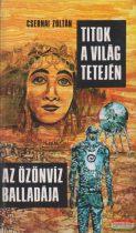 Csernai Zoltán - Titok a világ tetején + Az özönvíz balladája