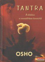 Osho - Tantra - A lélekhez a szexualitáson keresztül
