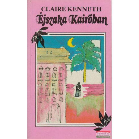 Claire Kenneth - Éjszaka Kairóban - könyvesbolt, antikvárium
