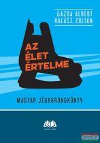Gazda Albert, Halász Zoltán - Az élet értelme - Magyar jégkorongkönyv