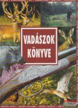 Sarkadi Péter szerk. - Vadászok könyve