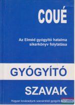 Emil Coué - Gyógyító szavak