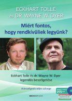 Eckhart Tolle-Wayne W. Dyer - Miért fontos, hogy rendkívüliek legyünk? - Ajándék DVD-melléklettel