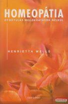 Henrietta Wells - Homeopátia - gyógyulás mellékhatások nélkül