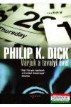 Philip K. Dick - Várjuk a tavalyi évet