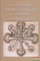 Helio-Archanophus - Atlantiszi tanítások az emberről és szellemi útjáról