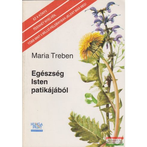 Maria Treben - Egészség Isten patikájából