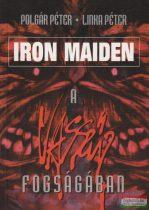 Polgár Péter, Linka Péter - Iron Maiden, a vasszűz fogságában