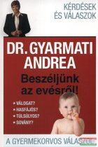 Dr. Gyarmati Andrea - Beszéljünk az evésről - A gyermekorvos válaszol