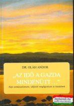 Dr. Oláh Andor - Az idő a gazda mindenütt... - Népi természetismeret, időjósló megfigyelések és hiedelmek