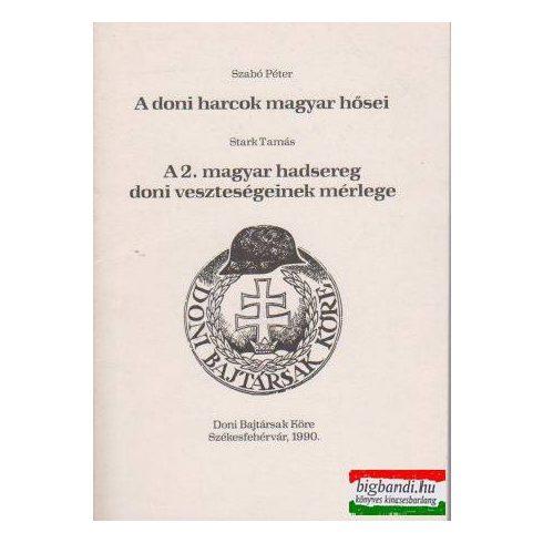 A doni harcok magyar hősei + A 2 . magyar hadsereg doni veszteségeinek mérlege
