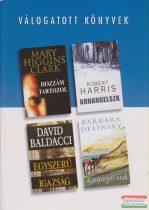 Mary Giggins Clark - Hozzám tartozol / Robert Harris - Arhangelszk / David Baldacci - Egyszerű igazság / Barbara Delinsky - Kanyargós utak