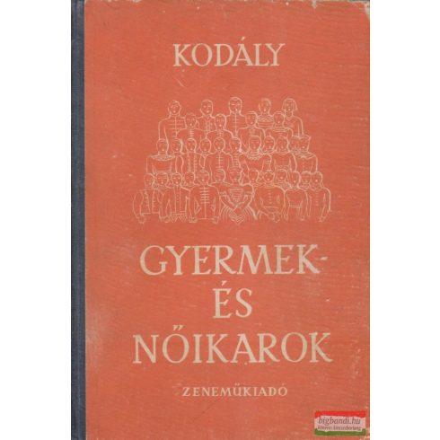 Kodály Zoltán - Kórusok I. - Gyermek- és női karok