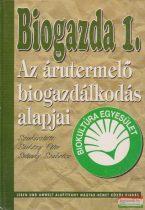 Sárközy Péter, Seléndy Szabolcs szerk. - Biogazda 1. - Az árutermelő biogazdálkodás alapjai
