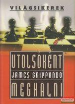 James Grippando - Utolsóként meghalni