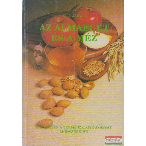 D. C. Jarvis - Az almaecet és a méz